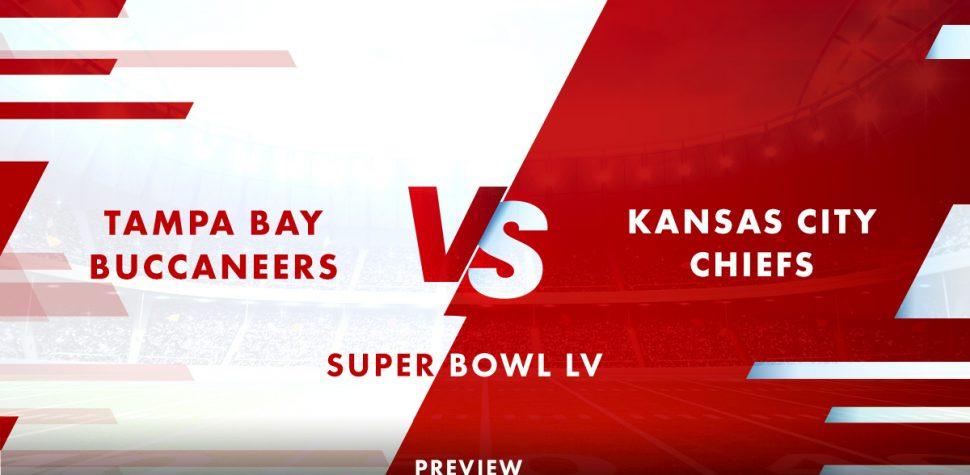 Super Bowl Preview: Buccaneers v Chiefs